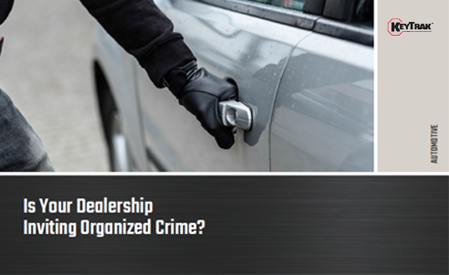 Is Your Dealership Inviting Organized Crime?