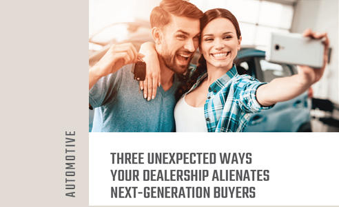 Three Unexpected Ways Your Dealership Alienates Next-Generation Buyers