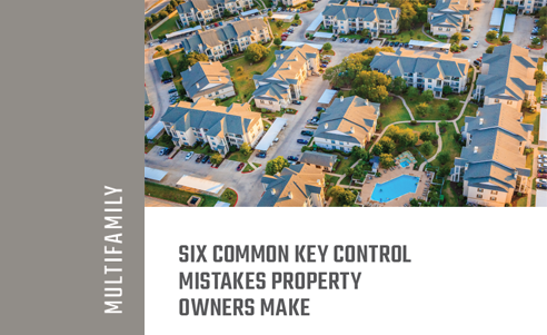 Six Common Key Control Mistakes Property Owners Make