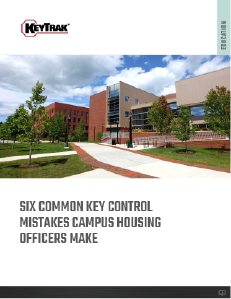 Six Key Control Mistakes Campus Housing Officers Make